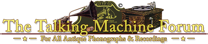 The Talking Machine Forum • For All Antique Phonographs & Recordings •
